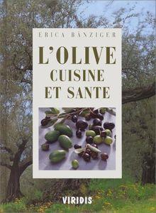 L'OLIVE, CUISINE ET SANTE
