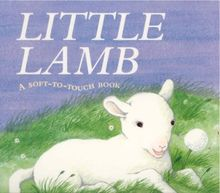 Little Lamb: A Soft-to-touch Book (Soft-to-Touch S.)
