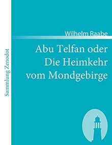 Abu Telfan oder Die Heimkehr vom Mondgebirge (Sammlung Zenodot)