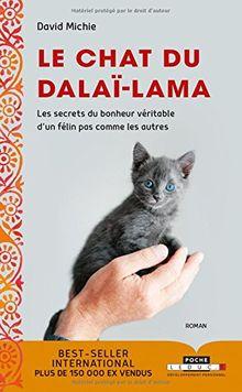 Le chat du Dalaï-lama: Les secrets du bonheur véritable d'un félin pas comme les autres