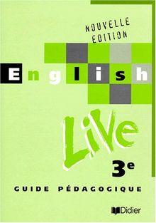 ENGLISH LIVE 3EME LV1. Guide pédagogique (Anglais)