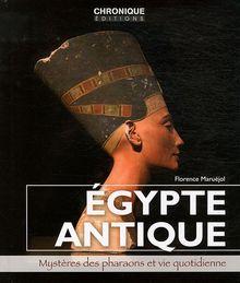 Egypte antique : Mystères des pharaons et vie quotidienne