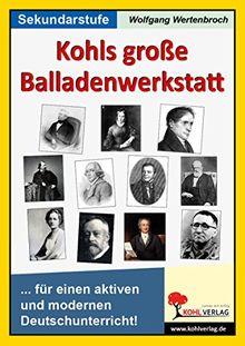 Kohls große Balladenwerkstatt: Für einen aktiven und modernen Unterricht