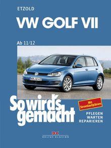 VW Golf VII ab 08/12: So wird's gemacht - Band 156