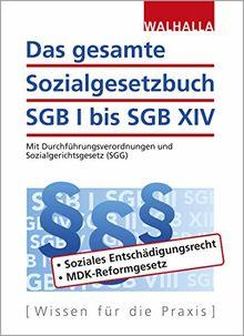 Das gesamte Sozialgesetzbuch SGB I bis SGB XIV: Mit Durchführungsverordnungen und Sozialgerichtsgesetz (SGG)