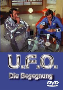 U.F.O., Teil 5 - Die Begegnung