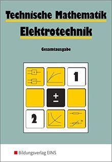 Technische Mathematik Elektrotechnik: Gesamtausgabe: Schülerband