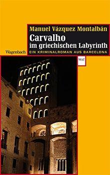 Pepe Carvalho im griechischen Labyrinth: Ein Kriminalroman aus Barcelona