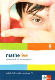 Mathe live - Neubearbeitung. Mathematik für Sekundarstufe 1: Arbeitsheft plus Lösungsheft mit Lernsoftware. 8. Schuljahr