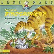 LESEMAUS, Band 64: Wie heißt der Dinosaurier?: Von Allosaurus bis Tyrannosaurus