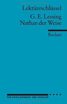 Gotthold Ephraim Lessing: Nathan der Weise. Lektüreschlüssel