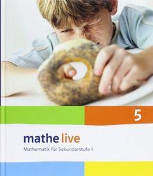 Mathe live 5. Schülerbuch. Neu: Mathematik für Sekundarstufe I