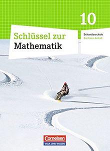Schlüssel zur Mathematik - Sekundarschule Sachsen-Anhalt: 10. Schuljahr - Schülerbuch