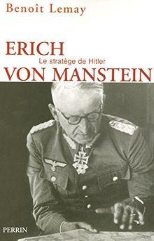 Erich von Manstein : Le stratège de Hitler