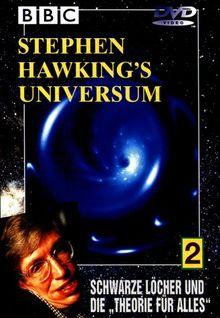 """Stephen Hawkings Universum Teil 2: Schwarze Löcher und die """"Theorie für alles"""""""