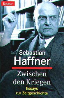 Zwischen den Kriegen. Essays zur Zeitgeschichte.
