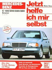 Mercedes-Benz C-Klasse (W 202): C 180, C 200, C220, C 280 Benziner (Jetzt helfe ich mir selbst)