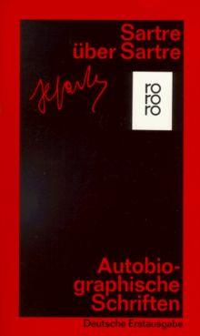 Sartre über Sartre: Aufsätze und Interviews 1940-1976