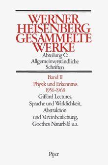 Gesammelte Werke. Collected Works: Gesammelte Werke, 5 Bde., Bd.2, Physik und Erkenntnis 1956-1968: ABT C / BD 2