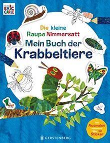 Die kleine Raupe Nimmersatt - Mein Buch der Krabbeltiere: Mit über 100 Stickern und zum Ausmalen