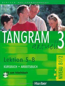 Tangram aktuell 3 - Lektion 5-8: Deutsch als Fremdsprache / Kursbuch + Arbeitsbuch mit Audio-CD zum Arbeitsbuch