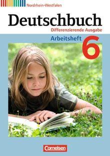 Deutschbuch - Differenzierende Ausgabe Nordrhein-Westfalen: 6. Schuljahr - Arbeitsheft mit Lösungen