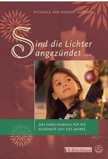 Sind die Lichter angezündet ...: Das Familienbuch für die schönste Zeit des Jahres
