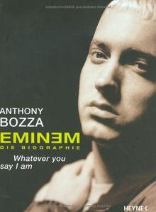 Eminem - Whatever You Say I Am. Die Biografie