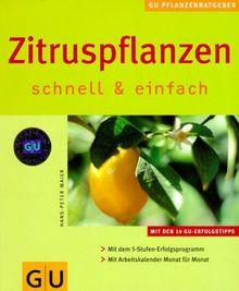 Zitruspflanzen schnell & einfach (GU Pflanzenratgeber (neu))