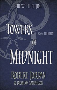 Wheel of Time 13. Towers of Midnight (The Wheel of Time)