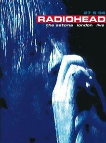 Radiohead - Live at the Astoria