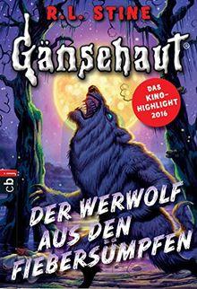 Gänsehaut - Der Werwolf aus den Fiebersümpfen (Die Gänsehaut-Reihe, Band 5)