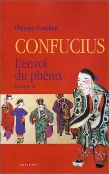 Confucius Tome 1 : L'envol du phénix