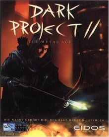 Dark Project II: The Metal Age