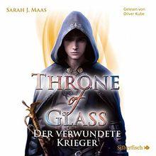 Throne of Glass 6: Der verwundete Krieger: 3 CDs