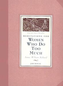 Meditations for Women Who Do Too Much (Guided Journals)