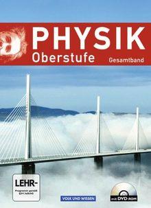 Physik Oberstufe - Neue Ausgabe - Östliche Bundesländer und Berlin: Gesamtband Oberstufe - Schülerbuch mit DVD-ROM