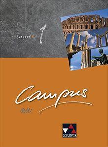 Campus B - neu / Gesamtkurs Latein in vier Bänden: Campus B - neu / Campus B 1 - neu: Gesamtkurs Latein in vier Bänden