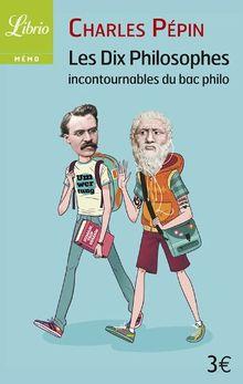 Librio: Les Dix Philosophes Incontournables Du Bac Philo