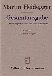Gesamtausgabe. 4 Abteilungen: Gesamtausgabe 4. Abt. Bd. 90: Zu Ernst Jünger