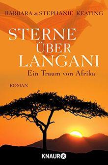 Sterne über Langani: Ein Traum von Afrika (Langani-Trilogie)