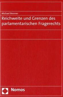 Reichweite und Grenzen des parlamentarischen Fragerechts