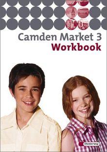 Camden Market - Ausgabe 2005. Lehrwerk für den Englischunterricht an 6 jährigen Grundschulen, Orientierungsstufe und in Schulformen mit Orientierungslehrgang: Camden Market - Ausgabe 2005: Workbook 3