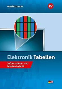 Elektronik Tabellen: Informations- und Medientechnik: Tabellenbuch