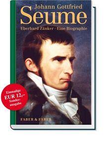 Johann Gottfried Seume: Eine Biographie