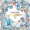 Caraïbes : Petit livre à colorier & pensées à méditer