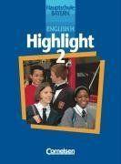 English H/Highlight - Bayern: English H, Highlight, Hauptschule Bayern, Bd.2, 6. Schuljahr: Sekundarstufe I. 6. Schuljahr. Mit Arbeitsmitteln