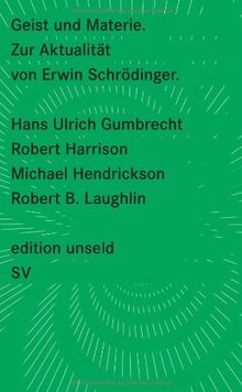 Geist und Materie: Zur Aktualität von Erwin Schrödinger (edition unseld)
