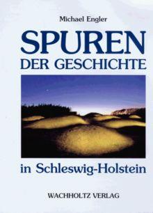 Spuren der Geschichte in Schleswig-Holstein