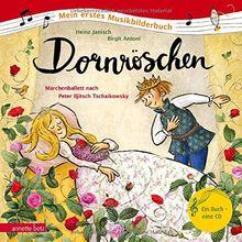 Dornröschen: Märchenballett nach Peter Iljitsch Tschaikowsky (Mein erstes Musikbilderbuch)